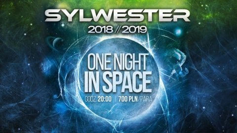 One Night in Space - Sylwester 2018 - Sylwester