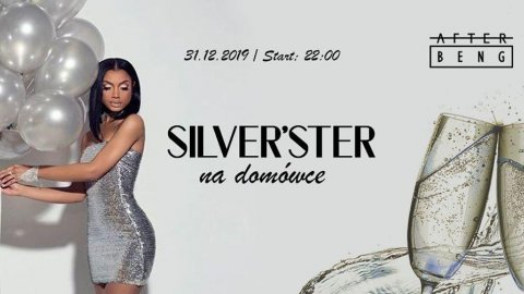 Silver'ster x New Year's Eve x Afterbeng - Sylwester